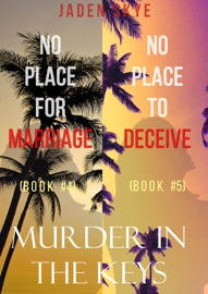MURDER IN THE KEYS BUNDLE: NO PLACE FOR MARRIAGE (#4) AND NO PLACE TO DECEIVE (#5)
