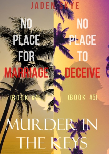 Jaden Skye - Murder in the Keys Bundle: No Place for Marriage (#4) and No Place to Deceive (#5)