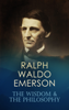 Ralph Waldo Emerson - RALPH WALDO EMERSON: The Wisdom & The Philosophy artwork