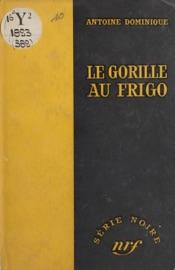 LE GORILLE AU FRIGO