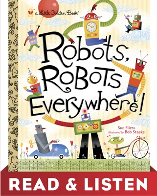 Robots, Robots Everywhere: Read & Listen Edition