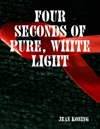 Four Seconds Of Pure White Light