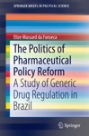 The Politics Of Pharmaceutical Policy Reform