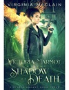 Victoria Marmot And The Shadow Of Death