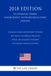 Financial Crimes Enforcement Network - Anti-Money Laundering Programs - Special Due Diligence Programs For Certain Foreign Accounts US Financial Crimes Enforcement Network Regulation FINCEN 2018 Edition
