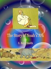 THE STORY OF NOAHS ARK