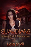 Guardians The Nycren  The Guardians Series Book VI Part II