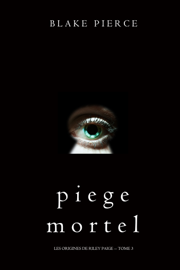 Piege Mortel (Les Origines de Riley Paige -- Tome 3)