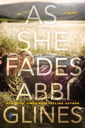 Abbi Glines - As She Fades