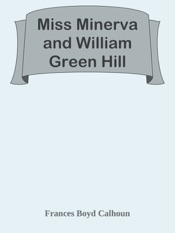 Download and Read Online Miss Minerva and William Green Hill
