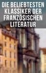 Die Beliebtesten Klassiker Der Franzsischen Literatur