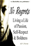 No Regrets Living A Life Of Passion Self-Respect  Boldness