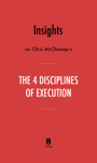 Insights on Chris McChesney's The 4 Disciplines of Execution by Instaread
