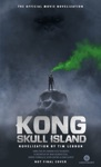 Kong Skull Island - The Official Movie Novelization