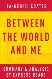 Between the World and Me by Ta-Nehisi Coates Summary & Analysis book