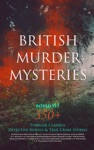 BRITISH MURDER MYSTERIES Boxed Set 350 Thriller Classics Detective Novels  True Crime Stories