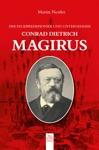 Der Feuerwehrpionier Und Unternehmer Conrad Dietrich Magirus