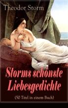 Storms Schönste Liebesgedichte (50 Titel In Einem Buch)