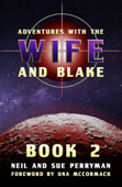 Adventures with the Wife and Blake Book 2: The Avon Years
