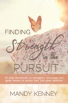 Finding Strength In The Pursuit