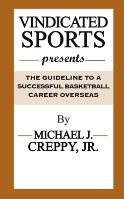 VINDICATED SPORTS presents: The Guideline to a Sucessful Basketball Career Overseas