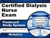 Certified Dialysis Nurse Exam Flashcard Study System