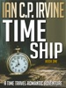 Time Ship (Book One): A Time Travel Romantic Adventure