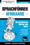 Sprachfhrer Deutsch-Afrikaans Und Thematischer Wortschatz Mit 3000 Wrtern