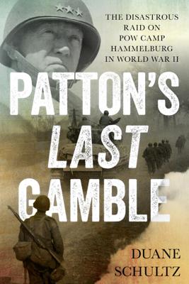 Patton's Last Gamble - Duane Schultz book