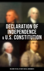Declaration of Independence & U.S. Constitution (Including the Bill of Rights and All Amendments) book