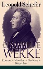 Gesammelte Werke: Romane + Novellen + Gedichte + Biografien