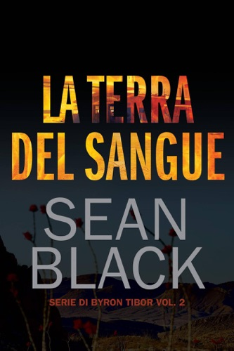 Sean Black - La terra del sangue - serie di Byron Tibor vol. 2