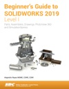 Beginners Guide To SOLIDWORKS 2019 - Level I