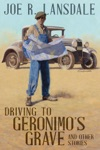 Driving To Geronimos Grave And Other Stories