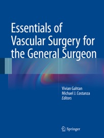 Essentials Of Vascular Surgery For The General Surgeon