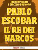 Pablo Escobar, il re dei Narcos