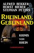 Rheinland, Gebeinland: Krimis vom Rhein