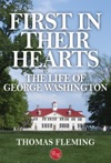 First In Their Hearts The Life Of George Washington