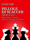 Pillole di Scacchi: primi passi Book Cover