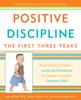 Jane Nelsen, Ed.D., Cheryl Erwin, M.A. & Roslyn Ann Duffy - Positive Discipline: The First Three Years artwork