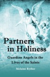 Partners In Holiness Guardian Angels In The Lives Of The Saints