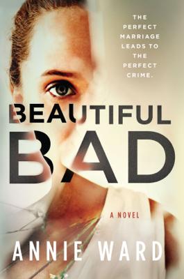 Annie Ward - Beautiful Bad book