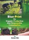 Blue-Print On Organic Production  Responsible Consumption