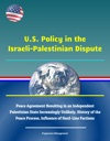 US Policy In The Israeli-Palestinian Dispute Peace Agreement Resulting In An Independent Palestinian State Increasingly Unlikely History Of The Peace Process Influence Of Hard-Line Factions