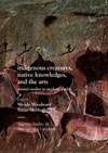 Indigenous Creatures Native Knowledges And The Arts