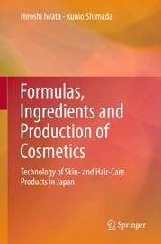 Formulas, Ingredients and Production of Cosmetics - Hiroshi Iwata & Kunio Shimada