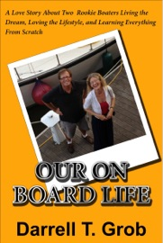 Our On Board Life A Love Story About Two Rookie Boaters Living The Dream Loving The Lifestyle And Learning Everything From Scratch