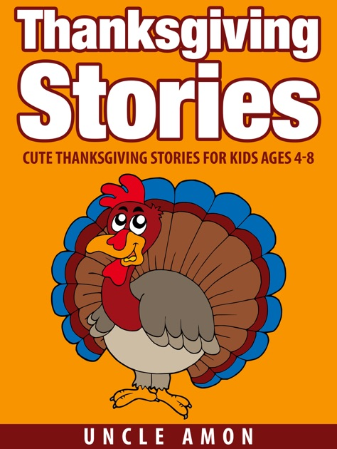 Thanksgiving Stories: Cute Thanksgiving Stories for Kids Ages