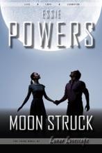 Moon Struck: The Third Lunar Lovescape Novel