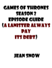 Jean Snow - Games of throne season 2 Tv guide( A Lannister always pays his debts) ilustraciГіn